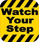 Watch Your Step #6 Safety Vinyl Decal / Sign Residential Business Auto Transit