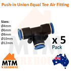 5 x Push in Air Fitting Equal Union Tee T Pneumatic Systems PU PE Tube Pack 5Pc