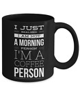 I Just Realized I am Not a Morning Person I'm A Coffee Person Funny Coffee Mug