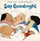 Say Goodnight [Oxenbury Board Books]