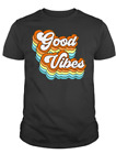 Good Vibes Retro Vintage Summer For Men And Women shirt
