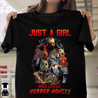 Just A Girl Who Loves Horror Movies T-Shirt Full Size S-6XL