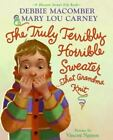 The Truly Terribly Horrible Sweater...That Grandma Knit (Blossom Street Kids...