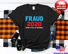 Stolen Election Fraud Trump Is Still My President Trump 2020 T-Shirt