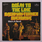 BACHMAN-TURNER OVERDRIVE: Down To The Line / She's A Devil 45 (Germany, texture