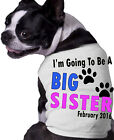 I'm Going To Be A Big Sister Dog Shirt Custom Month and Year Announcement