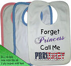 FORGET PRINCESS CALL ME PRESIDENT BABY BIB