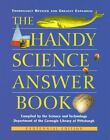 THE HANDY SCIENCE ANSWER BOOK - BRAND NEW HARDCOVER Shrinkwrapped