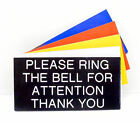 Engraved Plaque Please Ring The Bell For Attention Thank You Door Sign 100x50mm