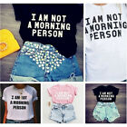Women T Shirt I Am Not Morning Person Letter Printed Shirt Short Sleeves 2017