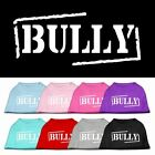 Bully Screen Printed Dog Cat Pet Puppy Shirt