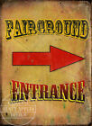 FAIRGROUND ENTRANCE  VINTAGE STYLE FUNFAIR CIRCUS METAL SIGN: 3 SIZES TO CHOOSE
