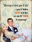 MARRIAGE IS ABOUT GIVE & TAKE ?: FUNNY METAL SIGN  GIFT: 3 SIZES TO CHOOSE FROM