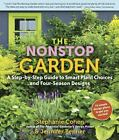 The Nonstop Garden: A Step-by-Step Guide to Smart Plant Choices and Four-Season