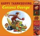 Happy Thanksgiving, Curious George tabbed board book Rey, H. A. Board book