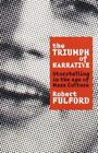 The Triumph of Narrative: Storytelling in the Age of Mass Culture Fulford, Robe $4.29 USD on eBay