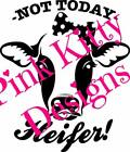 Not Today Heifer Vinyl Decal-tumblers,craft Projects & More! Funny, Country