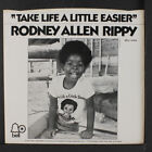 RODNEY ALLEN RIPPY: Take Life A Little Easier / World Of Love 45 (PS) Soul