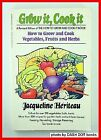 Grow it, cook it Heriteau, Jacqueline Paperback Used - Very Good
