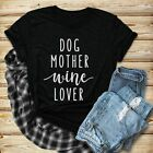 Dog Mother Wine Lover T-Shirt Dog Mom Shirts Girl Dog Tee women funny Dog Lover