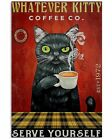 Black Cat Coffee What Ever Kitty Vertical Poster Wall Art Home Glossy Print Gift
