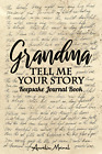 Gandma Tell me your Story | Keepsake Journal Book: Guided Question Journal | Gra