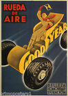 GOODYEAR RACE CAR AIR TIRE BEAUTY COMFORT DURATION SPANISH VINTAGE POSTER REPRO