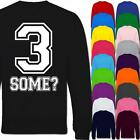 3 Some? Threesome Funny Rude Sex Kinky Comedy Adult Sweatshirt Jumper