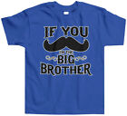 If You Mustache Im the Big Brother Toddler T-Shirt Tee Stach