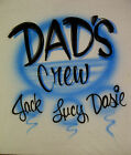 Fathers Personalized Airbrush Dad Crew w/ Kids Names Airbrush S M L XL 2X Shirt