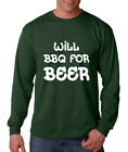 WILL BBQ FOR BEER Long Sleeve Unisex T-Shirt Tee Top