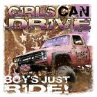 "Dixie Rebel Southern Girl "" GIRLS CAN DRIVE...BOYS JUST RIDE "" T SHIRT"