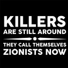KILLERS ARE STILL AROUND (gaza free stop save palestine anti war peace) T-SHIRT