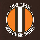 Cleveland Browns T-shirt THIS TEAM MAKES ME DRINK football jersey funny NEW
