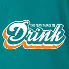 Miami Dolphins T-shirt THIS TEAM MAKES ME DRINK funny football jersey NEW