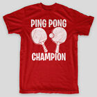 PING PONG CHAMPTION Table Tennis Frat Beer Pong Party Forrest Gump T-Shirt