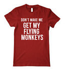 DON'T MAKE ME GET MY FLYING MONKEYS Unisex Adult T-Shirt Tee Top