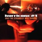 Hurricane #1 - Only The Strongest Will Survive (CD 1999)