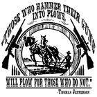 "Southern Gun Rights  "" THOSE WHO HAMMER THEIR GUNS INTO PLOWS "" T SHIRT"