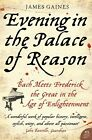 Evening in the Palace of Reason James R. Gaines
