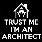 TRUST ME I'M AN ARCHITECT (model printer book autoCAD gift architecture) T-SHIRT