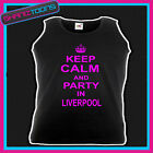KEEP CALM AND PARTY IN LIVERPOOL HOLIDAY CLUBBING HEN PARTY UNISEX VEST TOP