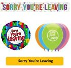SORRY YOU'RE LEAVING - Party Banners Latex & Foil Balloons Decorations Good Luck
