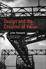 Design and the Creation of Value by John Heskett (2017, Paperback)