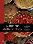 Nutritional Anthropology : Biocultural Perspectives on Food and Nutrition by Dar