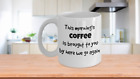 This Morning's Coffee is Brought to You by Here We Go Again MUG 11oz