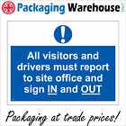 VISITORS DRIVERS REPORT TO OFFICE SIGN IN OUT SIGN CS079 SAFETY STICKER RIGID