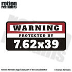 7.62 x 39 Warning Protected by Gun Security Decal Rifle Gloss Sticker HGV