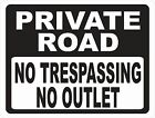 Private Road No Trespassing No Outlet Sign. Size Options. Trespassers Trespass