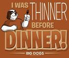 I Was Thinner Before Dinner Big Dogs Tee Shirt Large XLarge 2X 3X 5X Rust Cotton
